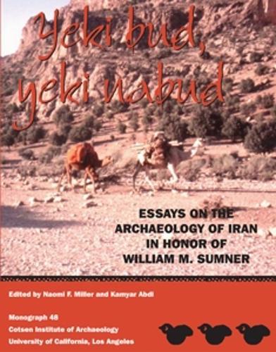 Yeki bud, yeki nabud: Essays on the Archaeology of Iran in Honor of William M. Sumner - Monographs 48 (Hardback)