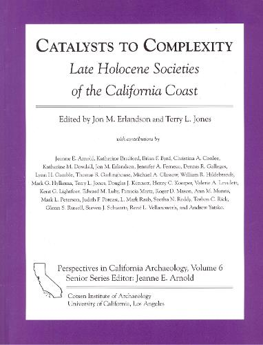 Catalysts to Complexity - Perspectives in California Archaeology (Paperback)