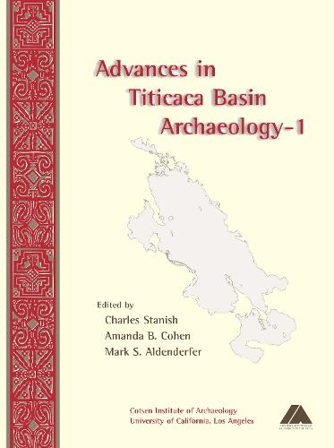Advances in Titicaca Basin Archaeology-1 - Monographs (Paperback)