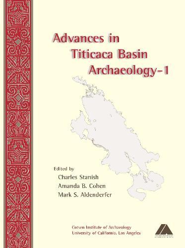 Advances in Titicaca Basin Archaeology-1 - Cotsen Monograph S. (Paperback)