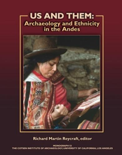 Us and Them: Archaeology and Ethnicity in the Andes - Monographs 53 (Paperback)