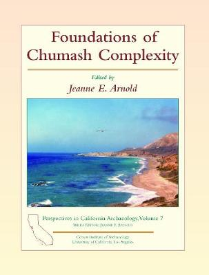 Foundations of Chumash Complexity - Perspectives in California Archaeology (Paperback)