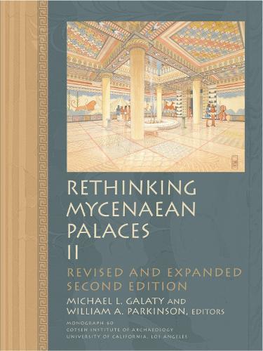 Rethinking Mycenaean Palaces II - Monographs (Paperback)