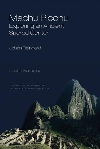 Machu Picchu: Exploring an Ancient Sacred Center - World Heritage and Monuments 1 (Paperback)