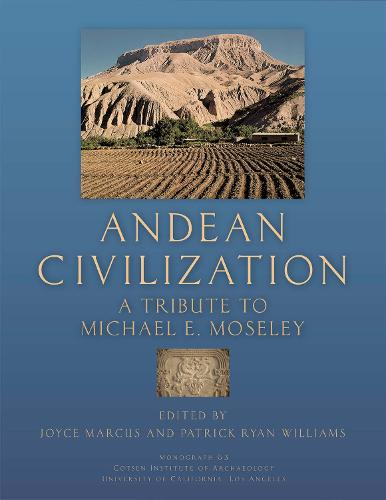 Andean Civilization: A Tribute to Michael E. Moseley - Monographs (Paperback)