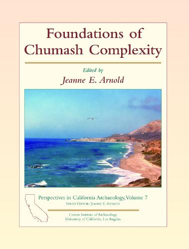 Foundations of Chumash Complexity - Perspectives in California Archaeology (Hardback)