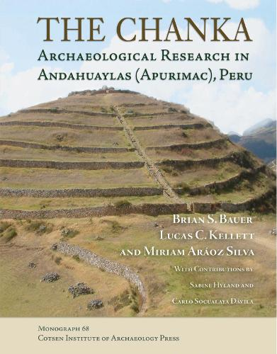 The Chanka: Archaeological Research in Andahuaylas (Apurimac), Peru - Monographs (Paperback)