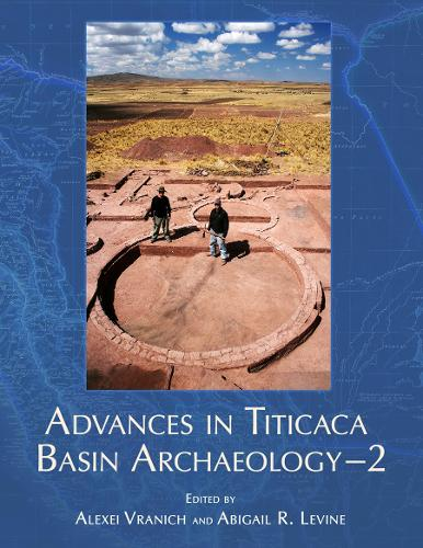 Advances in Titicaca Basin Archaeology-2 - Monographs 77 (Hardback)