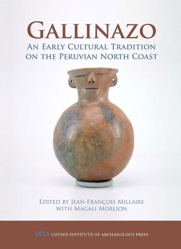Gallinazo: An Early Cultural Tradition on the Peruvian North Coast - Monographs (Hardback)
