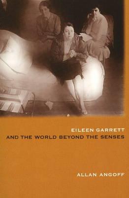 Eileen Garrett and the World Beyond the Senses (Paperback)