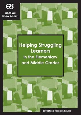 What We Know About: Helping Struggling Learners in the Elementary & Middle Grades (Paperback)