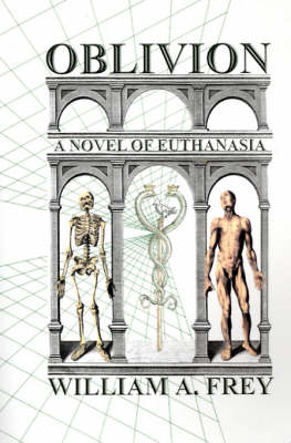 Oblivion: Suspense Novel of Euthanasia (Hardback)