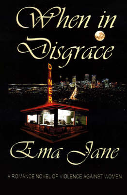 When in Disgrace. A Romance Novel of Violence Against Women (Paperback)