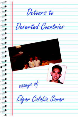 Detours to Deserted Countries Essays by Edgar Calabia Samar (Paperback)