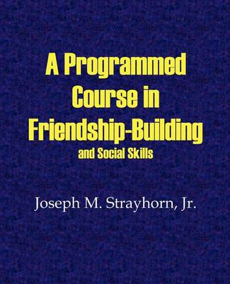 A Programmed Course in Friendship-Building and Social Skills (Paperback)