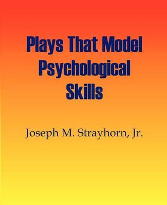 Plays That Model Psychological Skills (Paperback)
