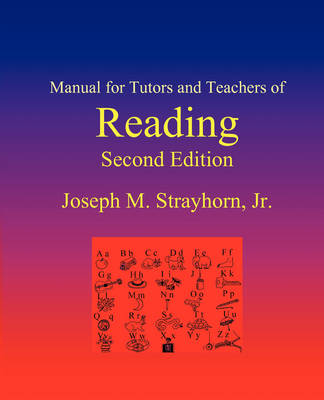 Manual for Tutors and Teachers of Reading: Second Edition (Paperback)