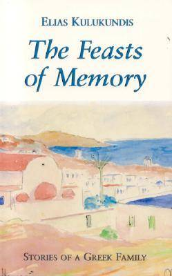 The Feasts of Memory: A Journey to a Greek Island (Paperback)