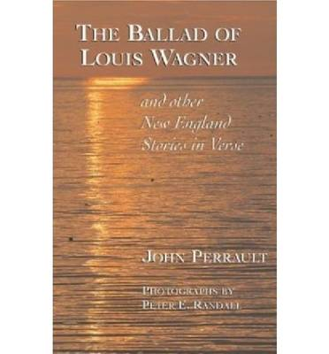 The Ballad of Louis Wagner: And Other New England Stories in Verse