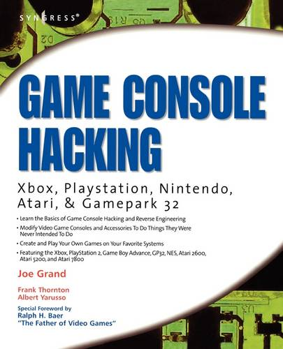 Game Console Hacking: Xbox, PlayStation, Nintendo, Game Boy, Atari and Sega (Paperback)