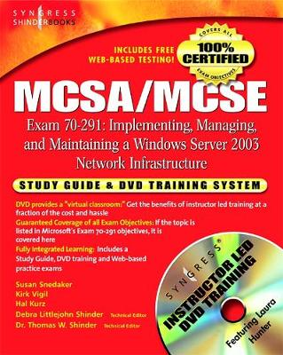 MCSA/MCSE Implementing, Managing, and Maintaining a Microsoft Windows Server 2003 Network Infrastructure (Exam 70-291): Study Guide and DVD Training System (Paperback)