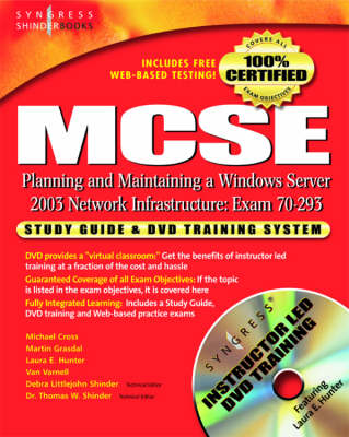MCSE Planning and Maintaining a Microsoft Windows Server 2003 Network Infrastructure (Exam 70-293): Guide & DVD Training System (Hardback)