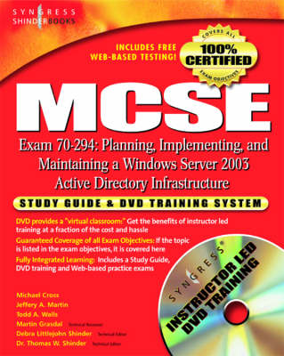 MCSE Planning, Implementing, and Maintaining a Microsoft Windows Server 2003 Active Directory Infrastructure (Exam 70-294): Study Guide and DVD Training System (Paperback)