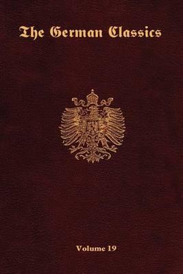 The German Classics-Volume 19 (Paperback)