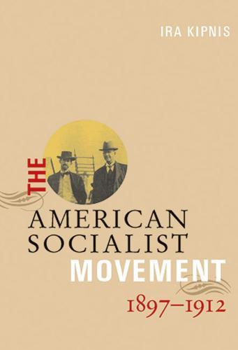 American Socialist Movement 1897-1912 (Paperback)