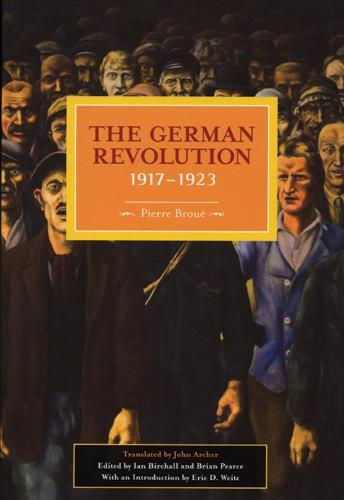 German Revolution, 1917-1923: Historical Materialism, Volume 5 - Historical Materialism (Paperback)