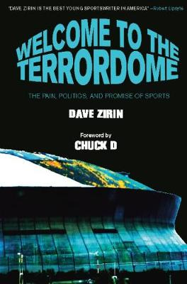 Welcome To The Terrordome: The Pain, Politics, and Promise of Sports (Paperback)