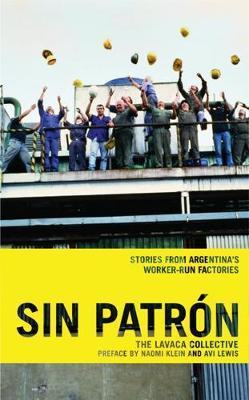 Sin Patron: Stories from Argentina's Worker-Run Factories (Paperback)
