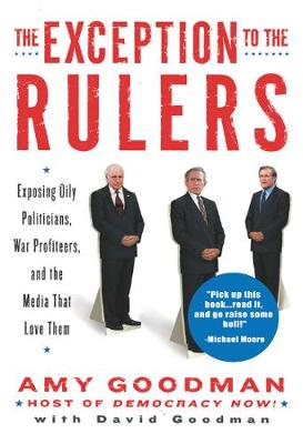 The Exception To The Rulers: Exposing Oily Politicians, War Profiteers, and the Media That Love Them (CD-Audio)