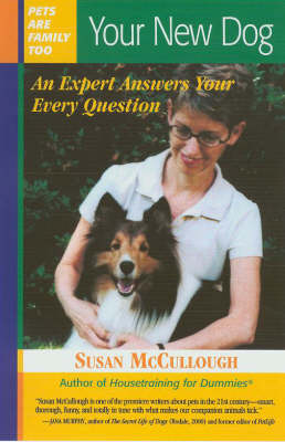 Your New Dog: An Expert Answers Your Every Question - Pets are Family Too S. (Paperback)