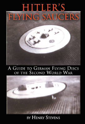 Hitler'S Flying Saucers: A Guide to German Flying Discs of the Second World War  (Paperback)