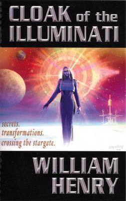 Cloak of the Illuminati: Secrets, Transformations, Crossing the Stargate (Paperback)