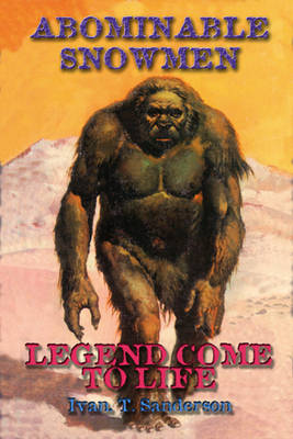 Abominable Snowmen: Legend Comes to Life (Paperback)