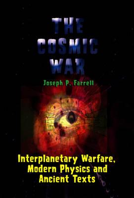 Cosmic War: Interplanetary Warfare, Modern Physics, and Ancient Texts (Paperback)
