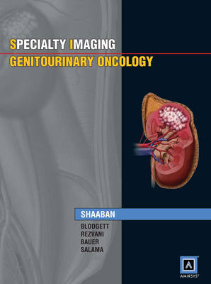 Specialty Imaging: Genitourinary Oncology: Published by Amirsys (R) (Hardback)