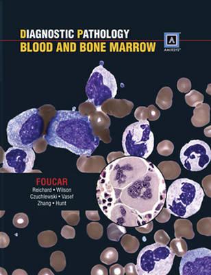 Diagnostic Pathology: Blood and Bone Marrow (Hardback)