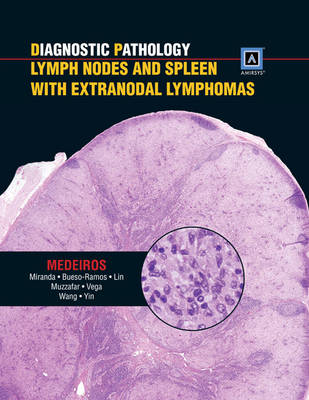 Diagnostic Pathology: Lymph Nodes and Spleen with Extranodal Lymphomas (Hardback)