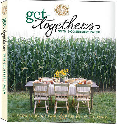 Get-togethers with Gooseberry Patch Cookbook (Spiral bound)