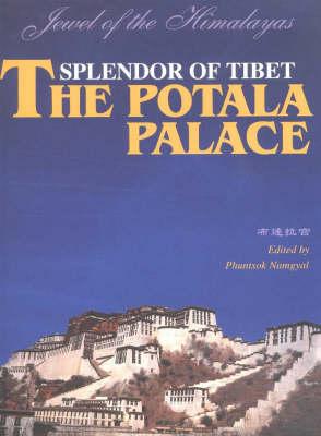 The Potala Palace: Splendor of Tibet (Hardback)