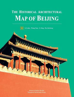 The Historical Architectural Map of Beijing (Paperback)