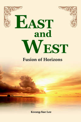 East and West: Fusion of Horizons (Paperback)