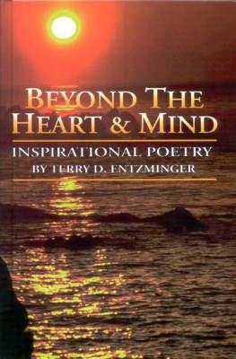 Beyond the Heart and Mind: Inspirational Poetry (Hardback)