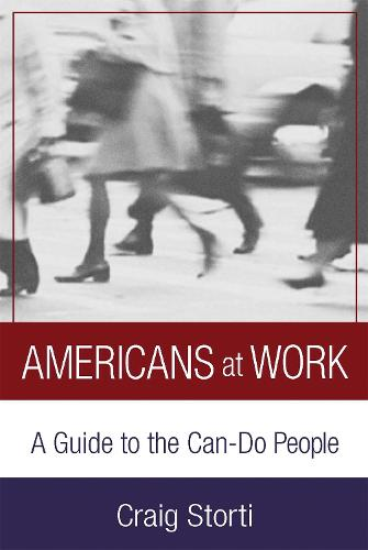 Americans At Work: A Guide to the Can-Do People (Paperback)