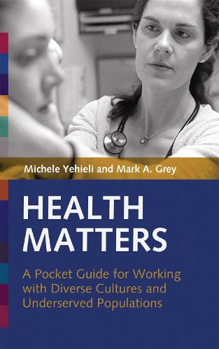 Health Matters: A Pocket Guide for Working with Diverse Cultures and Underserved Populations (Paperback)