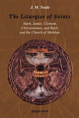 The Liturgies of Saints Mark, James, Clement, Chrysostomos, and Basil, and the Church of Malabar (Paperback)
