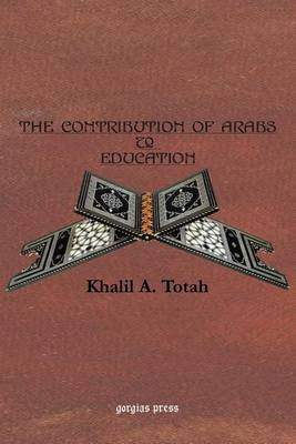 The Contribution of the Arabs to Education (Paperback)